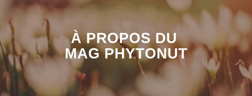 À propos du mag Phytonut